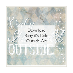 free art - baby, it's cold outside
